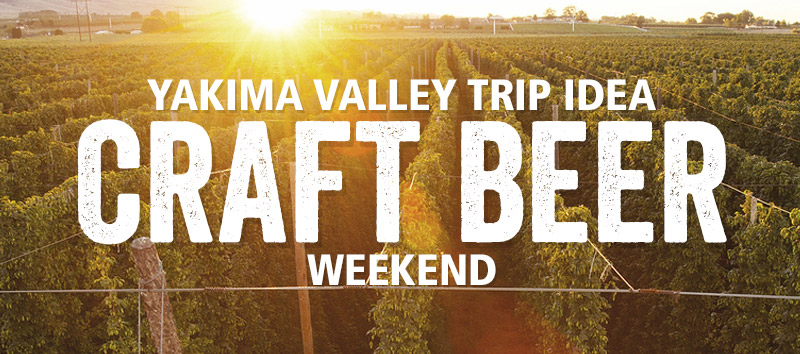 Yakima Valley Craft Beer Weekend Trip Idea
