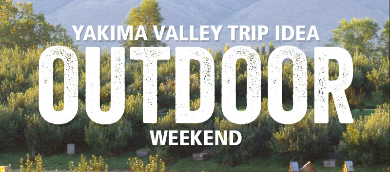 Yakima Valley Outdoor Adventure Trip Idea